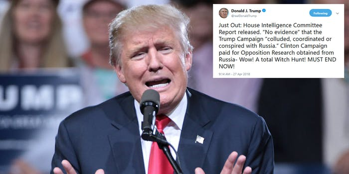 President Donald Trump declared on Friday morning that the investigation into Russian interference in the 2016 election and potential connections to his campaign 'MUST END NOW' after the House Intelligence Committee released its final report on the issue.