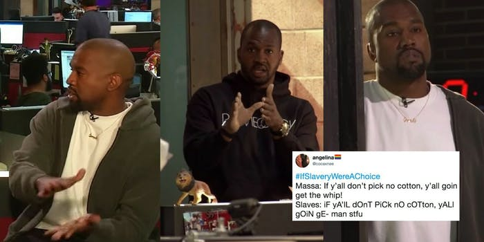 Kanye West being called out by TMZ staff for saying 'Slavery was a choice,' and a Tweet mocking West with the hashtag #IfSlaveryWasAChoice.