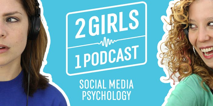 2 Girls 1 Podcast: The Psychological Price We Pay for Social Media