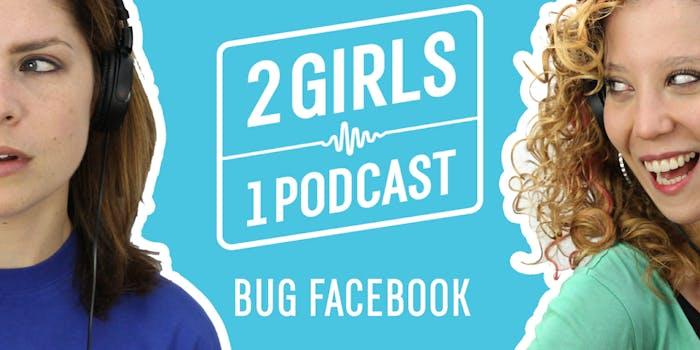 2 Girls 1 Podcast BUG FACEBOOK