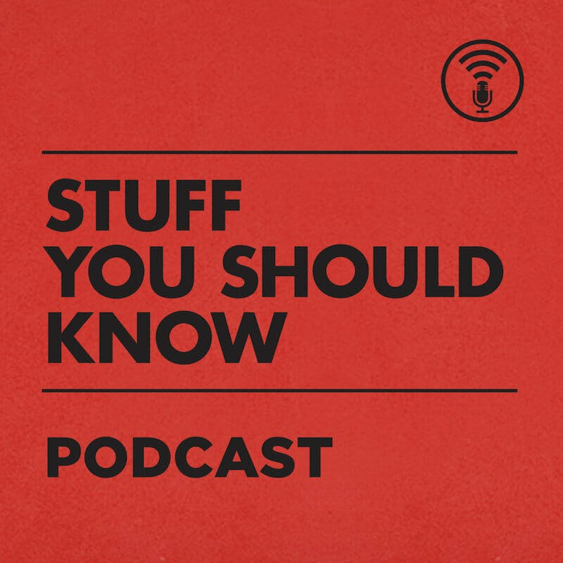 best podcasts on spotify - stuff you should know