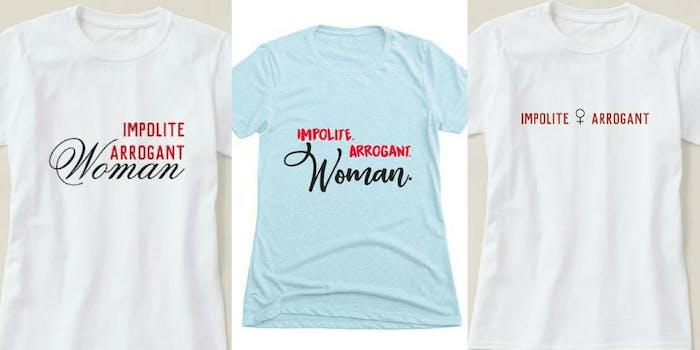 'Impolite Arrogant Woman' shirts