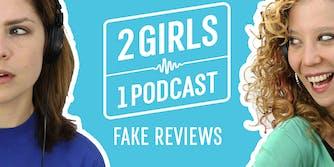 2 Girls 1 Podcast FAKE REVIEWS