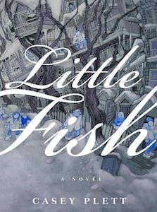 """Casey Plett's """"Little Fish."""""""