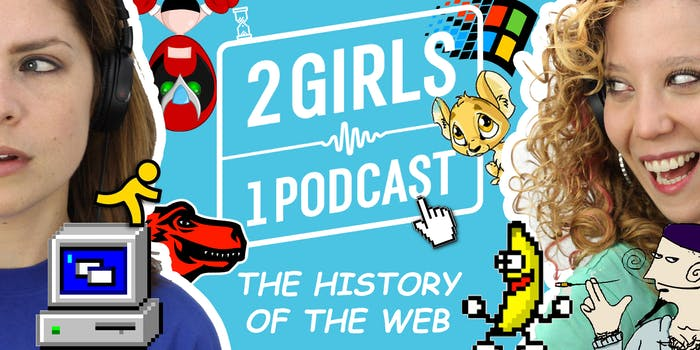 2 Girls 1 Podcast HISTORY OF THE WEB
