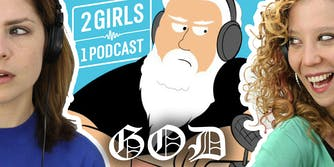 2 Girls 1 Podcast GOD