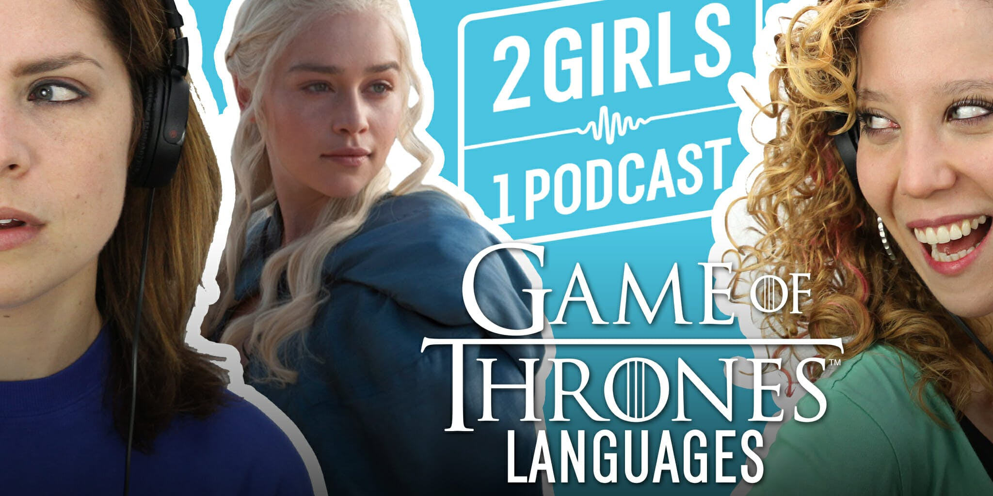 2 Girls 1 Podcast Game of Thrones