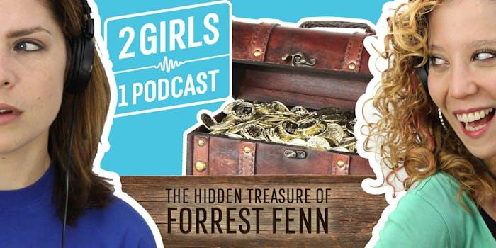 2 Girls 1 Podcast FORREST FENN