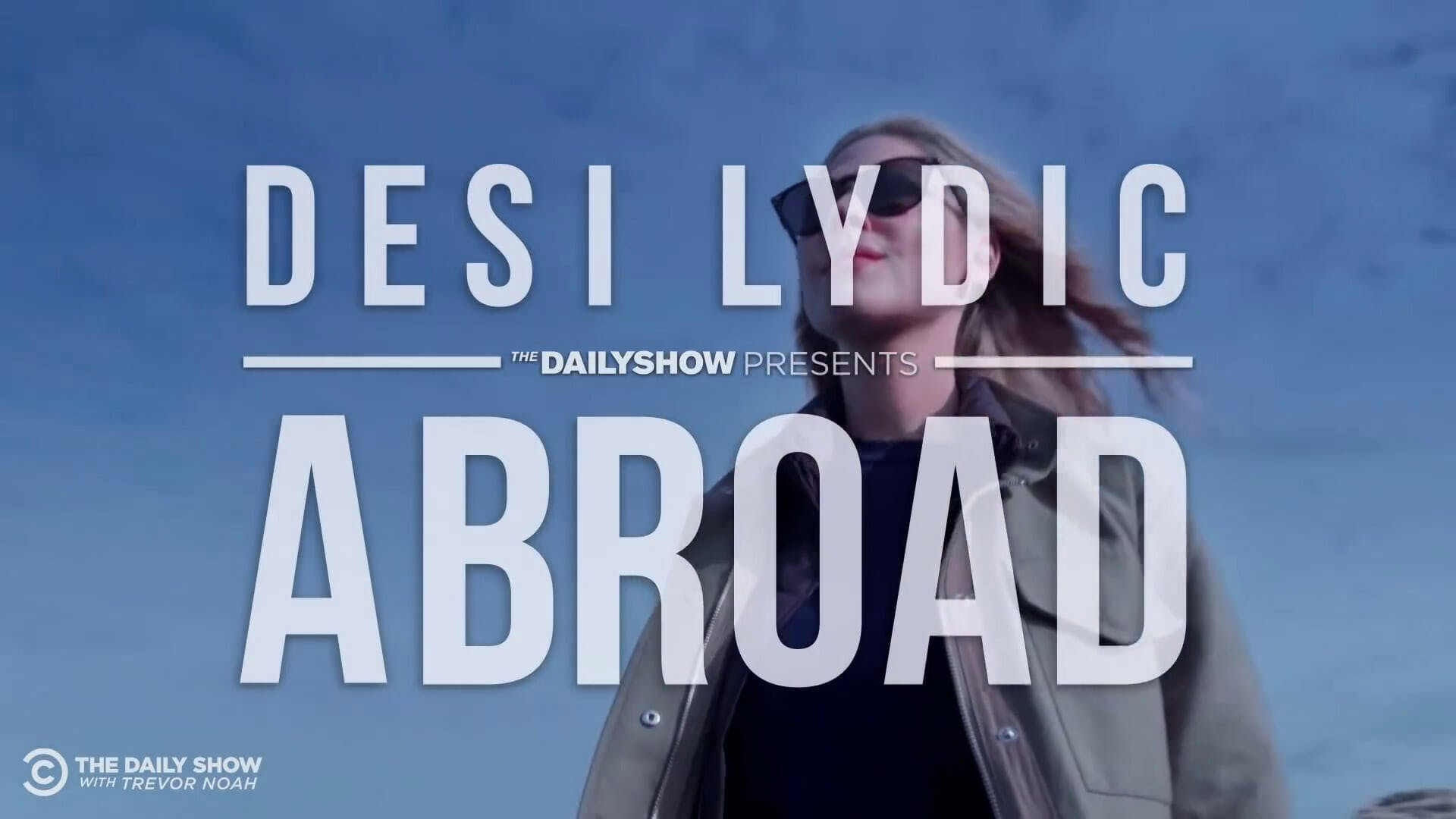 watch desi lydic abroad online free on Comedy Central