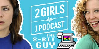 2 Girls 1 Podcast 8-BIT GUY