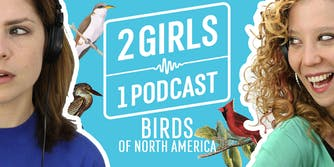 2 Girls 1 Podcast Birds of North America