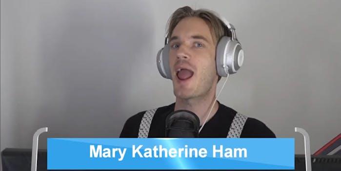 PewDiePie Mary Katherine Ham