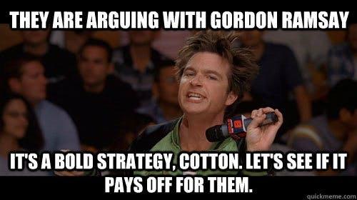 bold strategy cotton gordon_ramsay