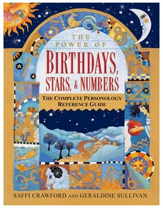 """Cover of the complete personology reference guide, """"The Power of Birthdays, Stars & Numbers: The Complete Personology Reference Guide"""" by Saffi Crawford and Geraldine Sullivan"""