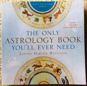 """Cover of """"The Only Astrology Book you'll Ever Need"""" by Joanna Martine Woolfolk"""