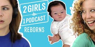 2 Girls 1 Podcast REBORNS