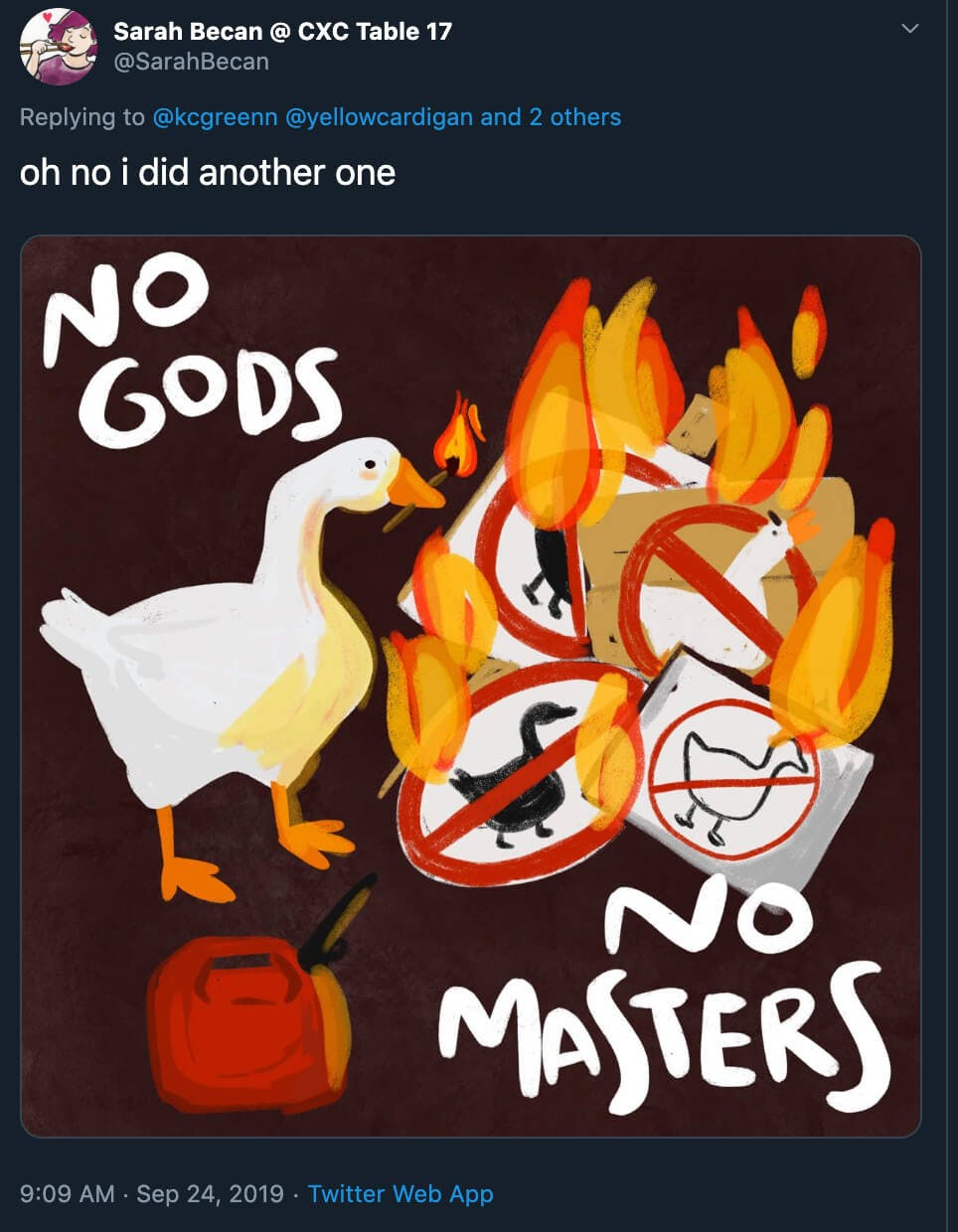 "Untitled Goose Game fan art with ""no gods no masters"" over an image of a goose setting fire to ""no geese"" signs."