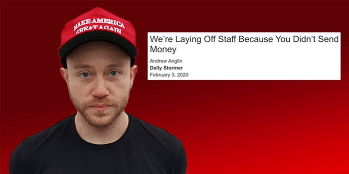 Daily Stormer founder Andrew Anglin announces layoffs.