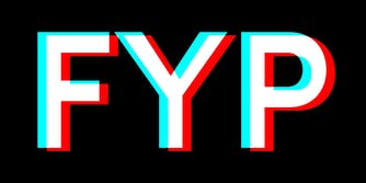 FYP as the Tik Tok logo