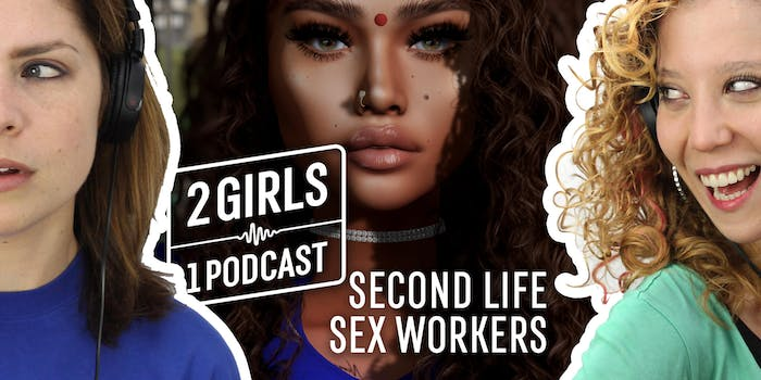 2 Girls 1 Podcast SECOND LIFE SEX WORKERS