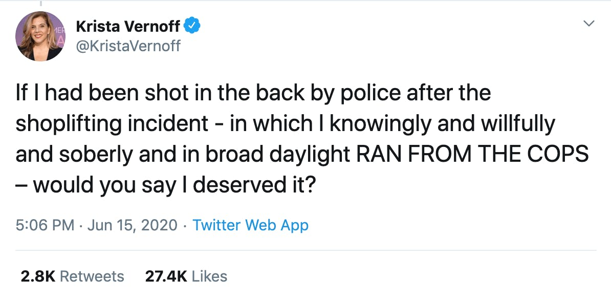 If I had been shot in the back by police after the shoplifting incident - in which I knowingly and willfully and soberly and in broad daylight RAN FROM THE COPS – would you say I deserved it?
