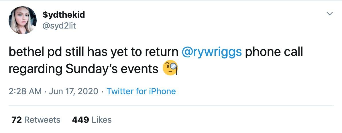 bethel pd still has yet to return @rywriggs phone call regarding Sunday's events