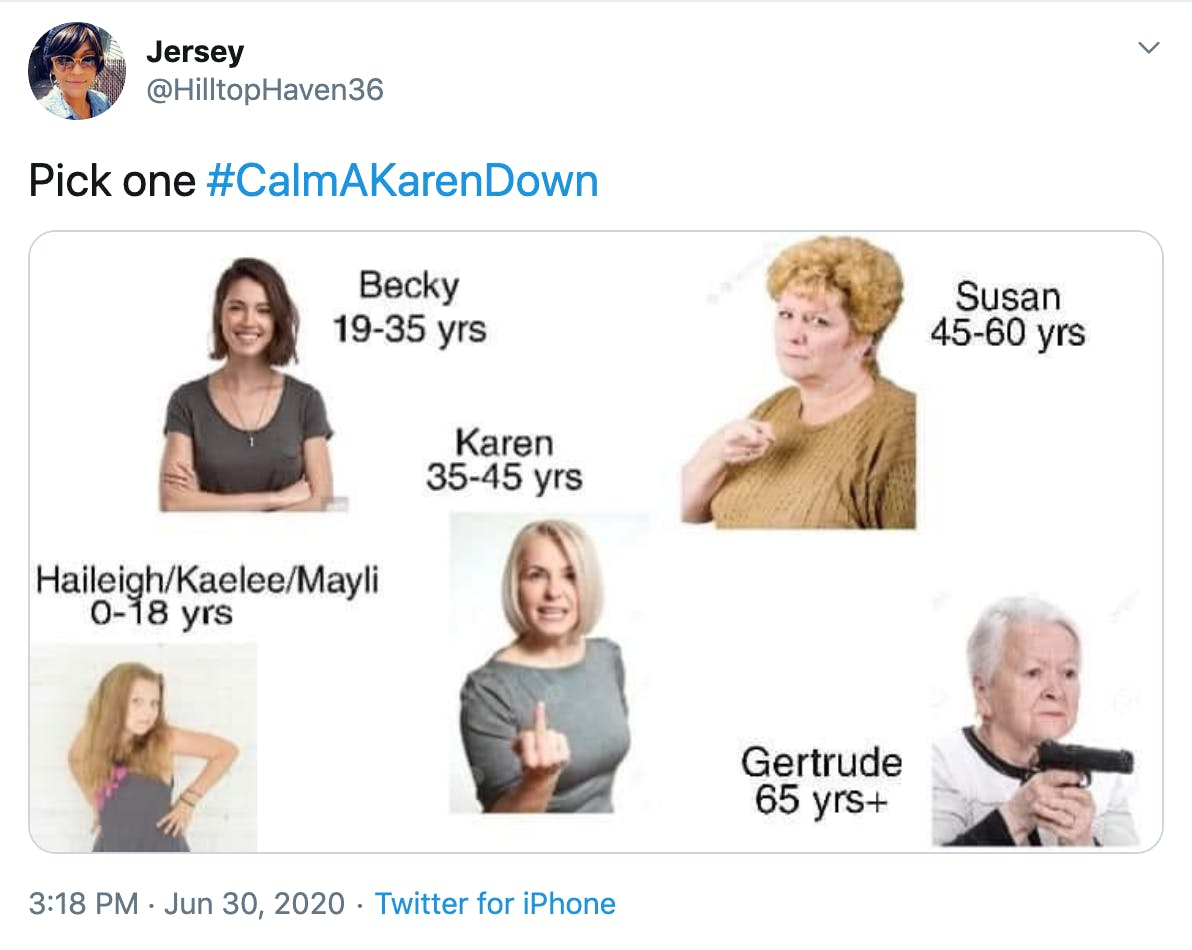 """Pick one #CalmAKarenDown"" Images of white women at different ages with different names"