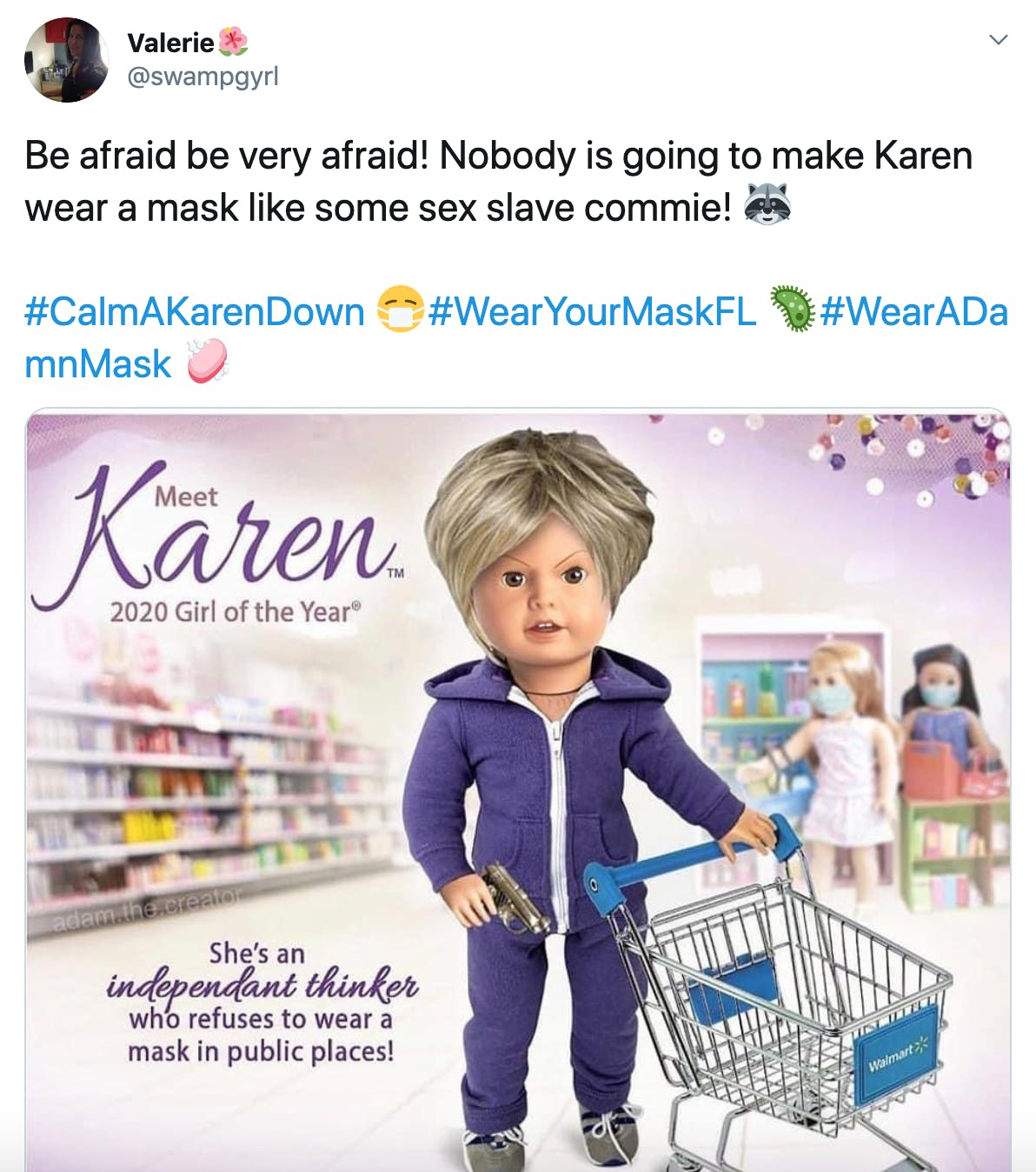 """Be afraid be very afraid! Nobody is going to make Karen wear a mask like some sex slave commie! 🦝   #CalmAKarenDown 😷#WearYourMaskFL 🦠#WearADamnMask 🧼"" image of a Karen style American girl doll with the tag 'she's an independant thinker who refuses to wear a mask in public places"""