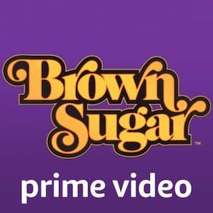 Brown Sugar on Amazon Prime Video