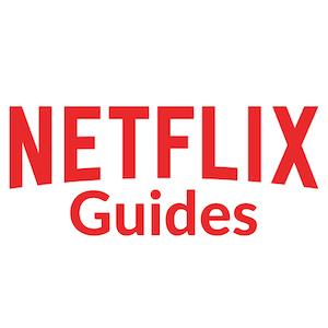 Netflix Guides
