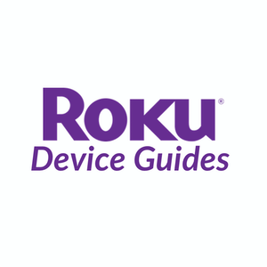 Roku Device Guides