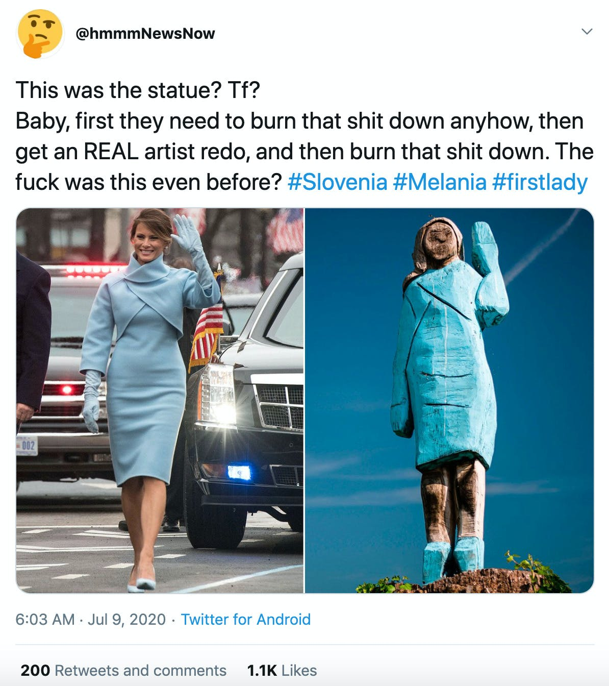 """""""This was the statue? Tf? Baby, first they need to burn that shit down anyhow, then get an REAL artist redo, and then burn that shit down. The fuck was this even before? #Slovenia #Melania #firstlady"""" image of Melania next to the statue"""