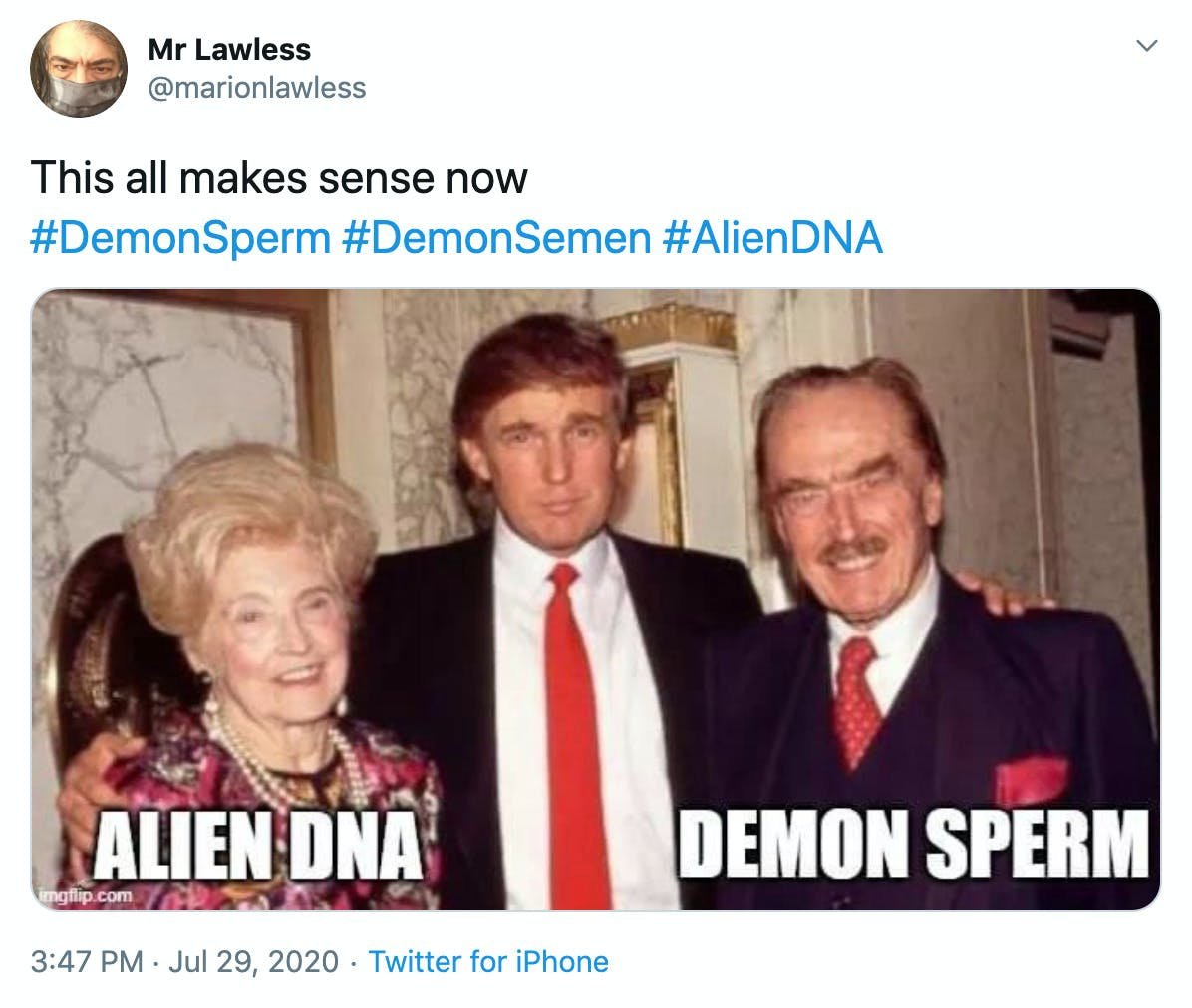 """""""This all makes sense now """" image of Trump standing between his mother on the left and father on the right. Alien DNA is written under his mother and demon semen under his father"""