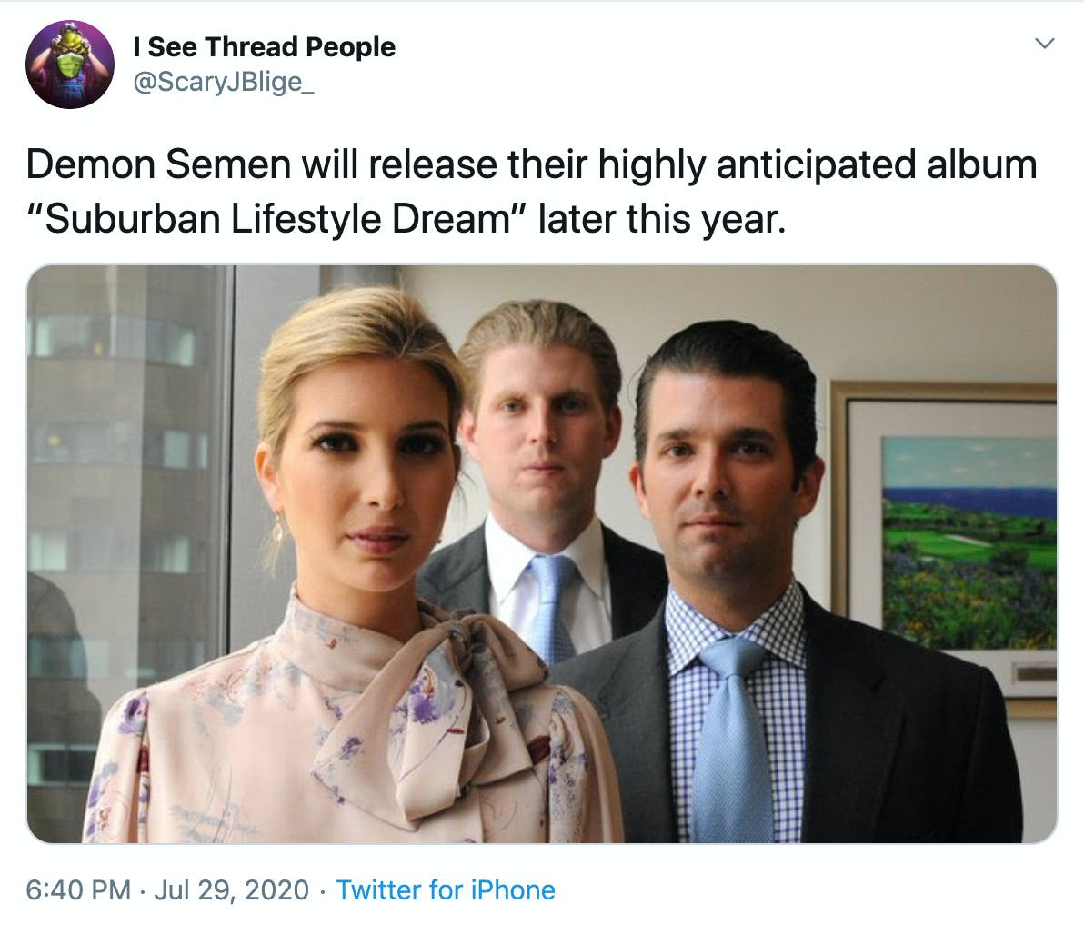 """""""Demon Semen will release their highly anticipated album """"Suburban Lifestyle Dream"""" later this year."""" image of Ivanka, Eric and Don Jr"""