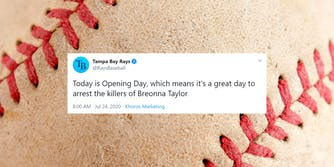 "tampa bay rays tweet ""Today is Opening Day, which means it's a great day to arrest the killers of Breonna Taylor"" over a baseball"