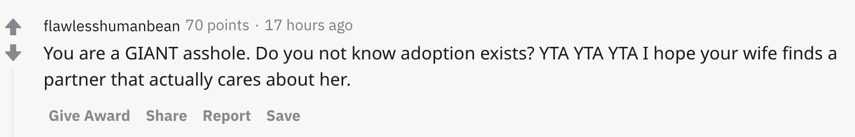 You are a GIANT asshole. Do you not know adoption exists? YTA YTA YTA I hope your wife finds a partner that actually cares about her.