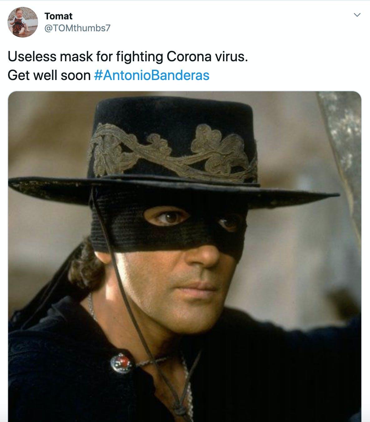 """Useless mask for fighting Corona virus.  Get well soon #AntonioBanderas"" image of Banderas as Zorro"