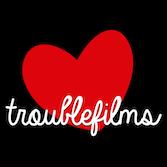 Trouble Films