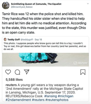 """Tamir Rice was 12 when the police shot and killed him. They handcuffed his older sister when she tried to help him and let him die with no medical attention. According to the state, this murder was justified, even though Ohio is an open carry state."" screenshot of an instagram post featuring a little white girl in a blue dress with a toy gun and the caption ""A young girl wears a toy weapon at a 2nd amendment rally at the Michigan State Capital"""