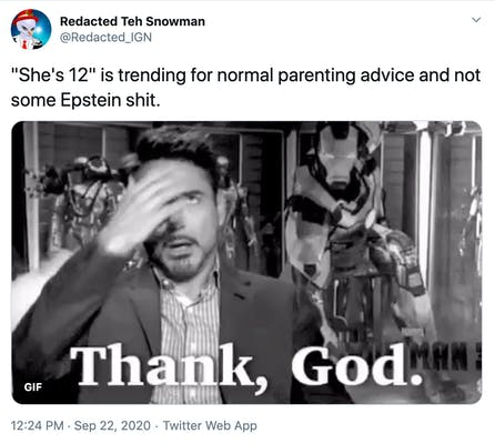 """""""She's 12"""" is trending for normal parenting advice and not some Epstein shit."""" black and white image of Robert Downey Jr wiping his brow with the caption """"thank god"""""""