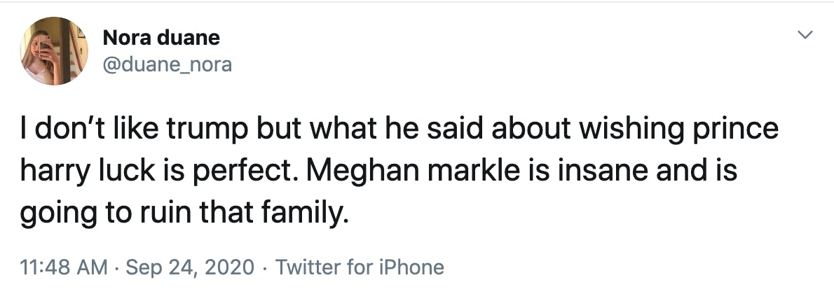 I don't like trump but what he said about wishing prince harry luck is perfect. Meghan markle is insane and is going to ruin that family.