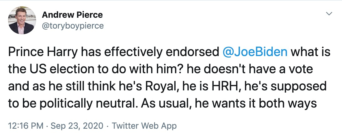 Prince Harry has effectively endorsed  @JoeBiden  what is the US election to do with him? he doesn't have a vote and as he still think he's Royal, he is HRH, he's supposed to be politically neutral. As usual, he wants it both ways