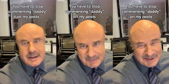 "dr phil asking people to stop calling him ""daddy"""