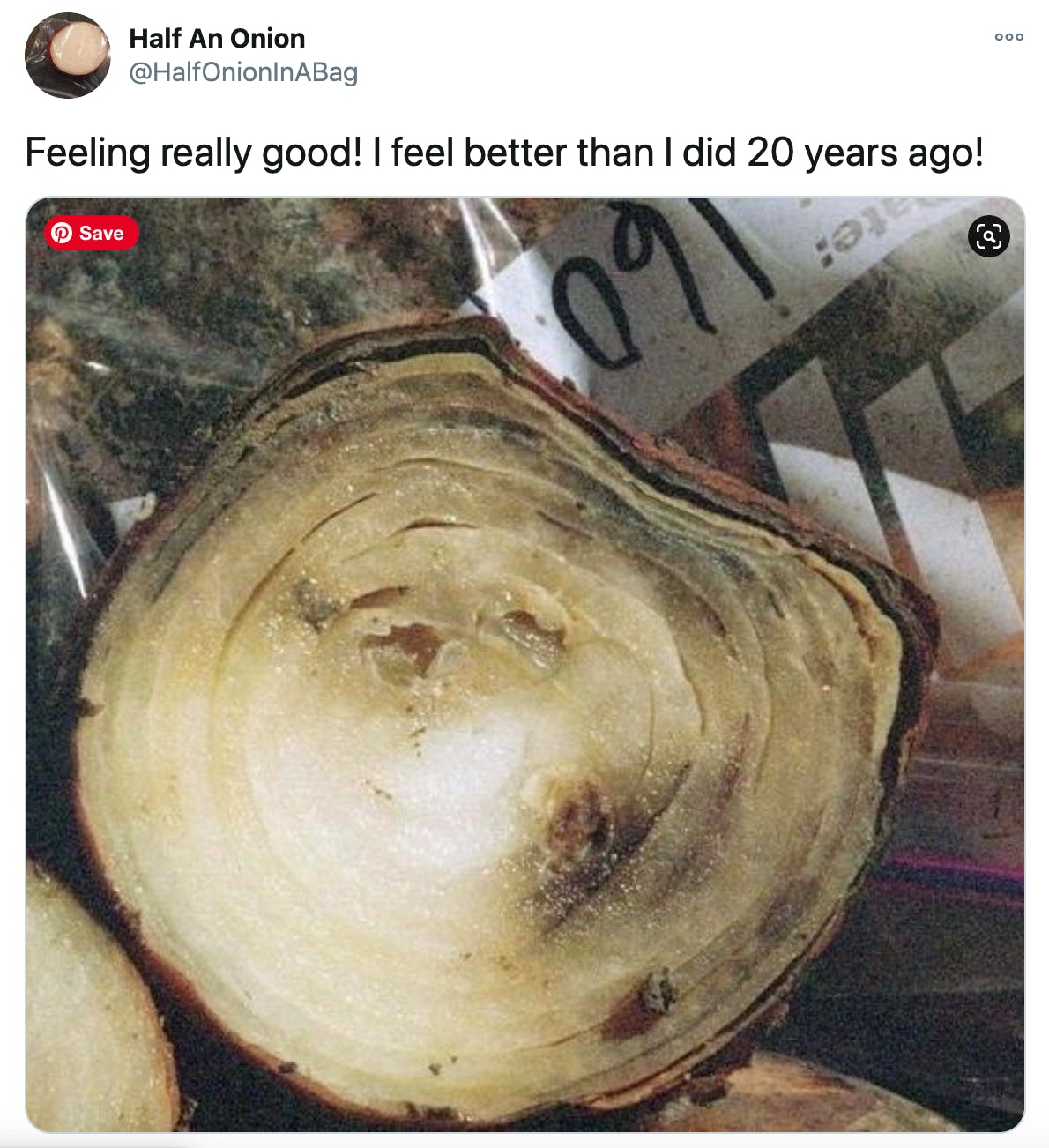 """""""Feeling really good! I feel better than I did 20 years ago!""""  picture of a rotting onion"""
