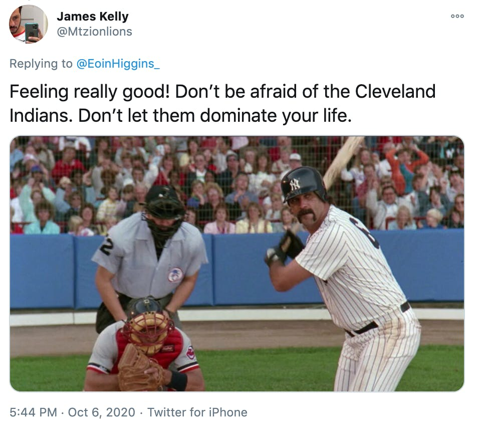 """""""Feeling really good! Don't be afraid of the Cleveland Indians. Don't let them dominate your life."""" image of a moustachioed baseball player ready to hit"""