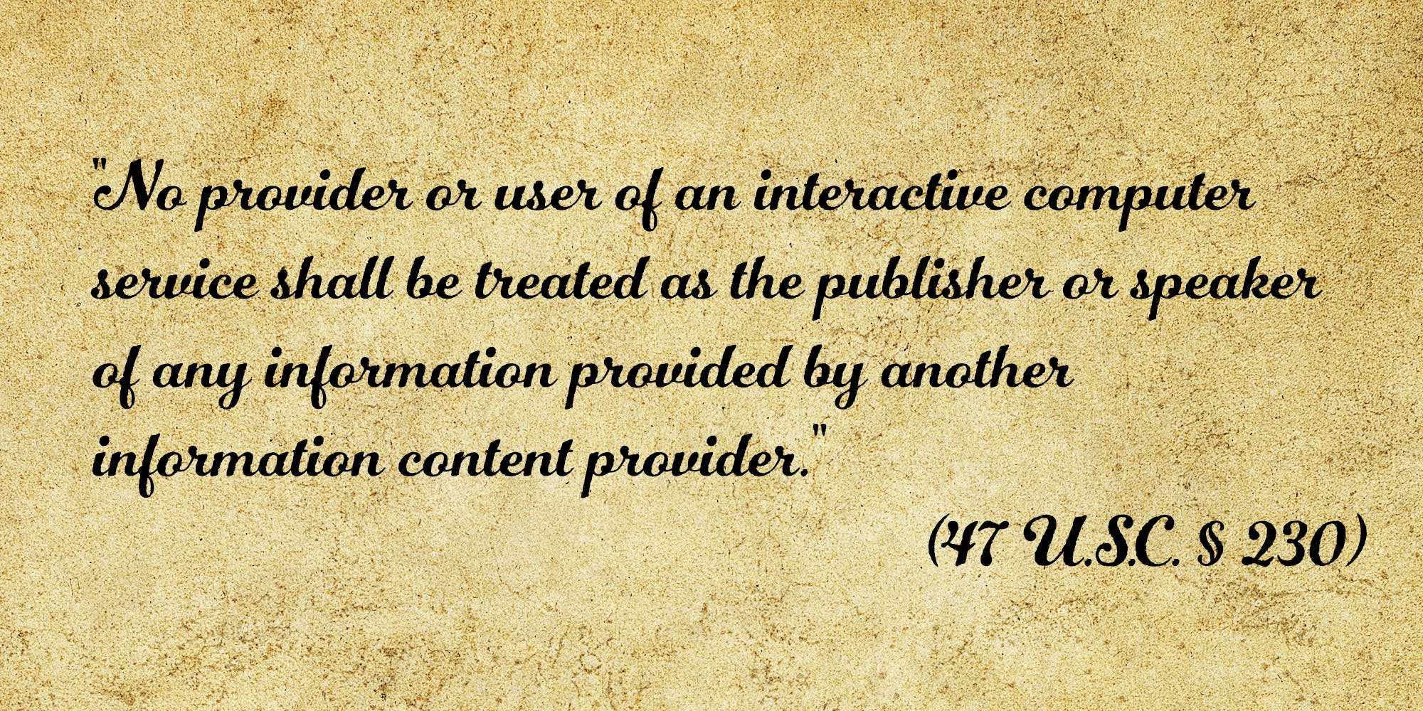 No provider or user of an interactive computer service shall be treated as the publisher or speaker of any information provided by another information content provider