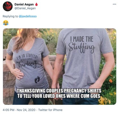 """The original image with """"Thanksgiving couples pregnancy shirts to tell your loved ones where cum goes"""""""