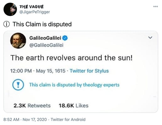 """ⓘ  This Claim is disputed"" mock up of a tweet from Galileo saying ""the earth revolves around the sun"" with a ""This tweet is disputed by theology experts"" in blue text at the bottom"
