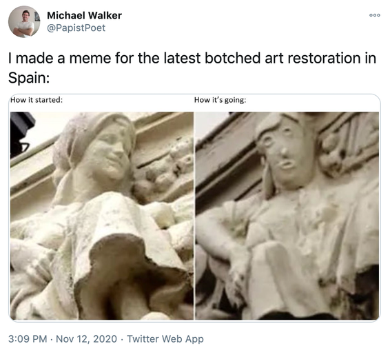 """""""I made a meme for the latest botched art restoration in Spain:"""" before and after photos labelled how it started and how it's going"""