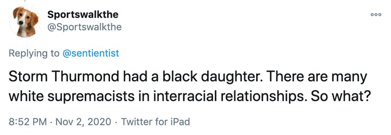Storm Thurmond had a black daughter. There are many white supremacists in interracial relationships. So what?